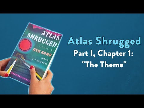 """Analysis of Atlas Shrugged, Part I, Chapter 1: """"The Theme."""""""