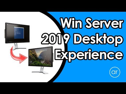 How to Use Windows Server 2019 Desktop Experience to Enhance its GUI