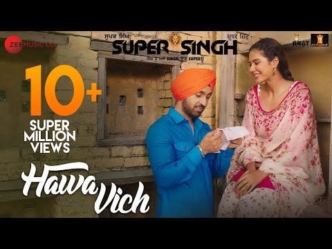 Video Hawa Vich - Super Singh | Diljit Dosanjh & Sonam Bajwa | Sunidhi Chauhan | Jatinder Shah download in MP3, 3GP, MP4, WEBM, AVI, FLV January 2017