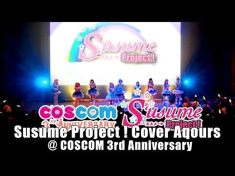 [รวม 7 เพลง] Susume Project! cover Aqours @COSCOM 3rd Anniversary