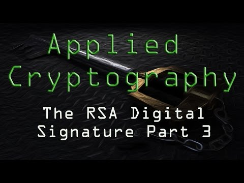 Applied Cryptography: The RSA Digital Signature - Part 3