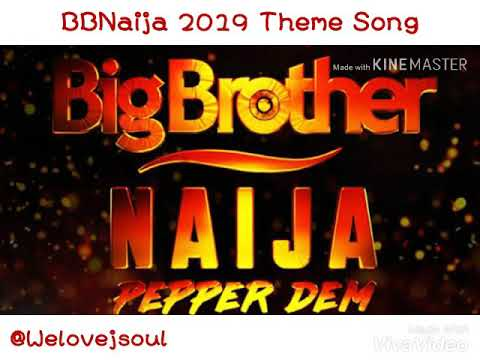 BBNaija 2019 Theme Song _ Welovejsoul