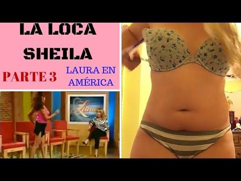 La loca Sheila   Laura bozzo Parte 3