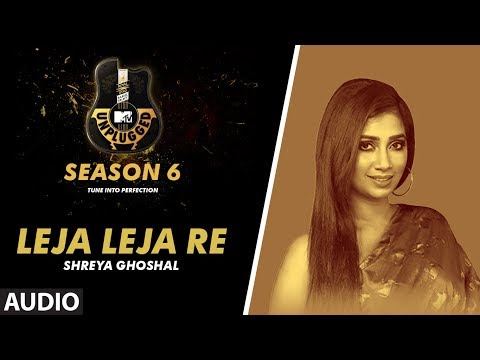 Video Leja Leja Re Unplugged Full Audio | MTV Unplugged Season 6 | Shreya Ghoshal download in MP3, 3GP, MP4, WEBM, AVI, FLV January 2017