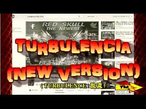 Turbulencia - Red Skull ''The Newest'' (Re-Make Version)