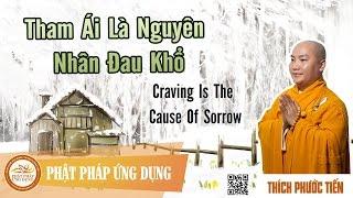 Tham Ái Là Nguyên Nhân Đau Khổ - English Sub - Craving Is The Cause Of Sorrow - ĐĐ Thích Phước Tiến