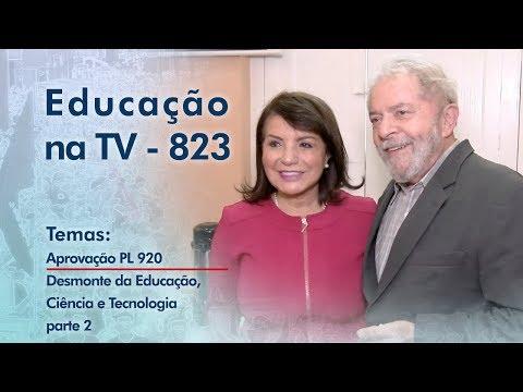 Aprovação PL 920 / Desmonte da Educação, Ciência e Tecnologia - parte 2