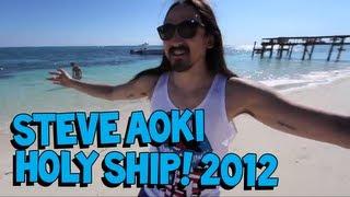 Steve Aoki Invades Holy Ship! 2012