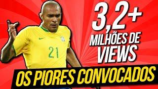 Video Os piores jogadores convocados para a Seleção Brasileira MP3, 3GP, MP4, WEBM, AVI, FLV Agustus 2018