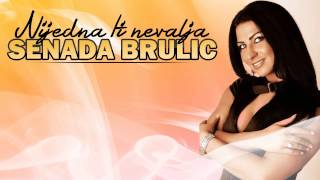 Senada Brulic - Nijedna Ti Ne Valja