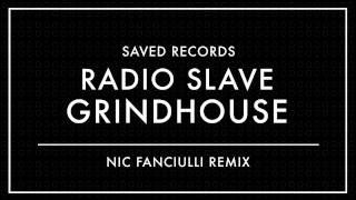 Radio Slave - Grindhouse (Nic Fanciulli Remix) [Saved Records]