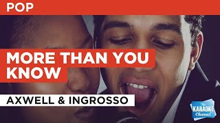 More Than You Know : Axwell & Ingrosso | Karaoke with Lyrics