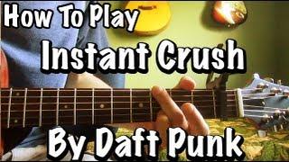 Instant Crush - Daft Punk - Tutorial - Guitar Lesson - Tabs - Cover