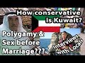 KUWAIT - INTERVIEWS WITH LOCALS - How conservative is Kuwait? Polygamy and sex before marriage?