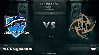 Vega Squadron vs Ninjas In Pyjamas, Game 3, EU Qualifiers The Chongqing Major