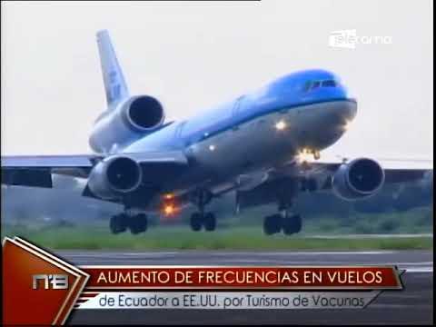 Aumento de frecuencias en vuelos de Ecuador a EE.UU. por turismo de vacunas