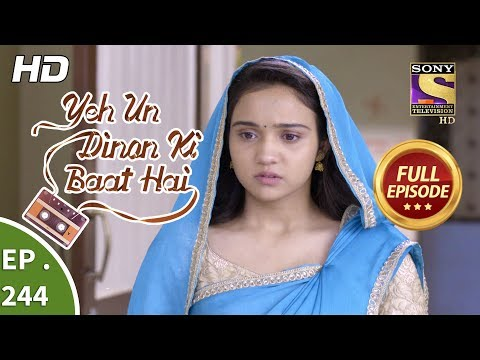 Yeh Un Dinon Ki Baat Hai - Ep 244 - Full Episode - 9th August, 2018