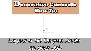 Decorative Concrete How To:  Layout a 90 Degree Angle on Your Job