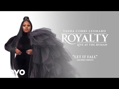 Tasha Cobbs Leonard - Let It Fall (Live/Audio)