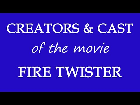 Who is responsible for making the film Fire Twister (2015)?