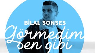 Bilal Sonses Gormedin Sen Gibi Video