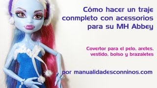 Episodio 614 - Cmo hacer un traje completo con acessorios para su MH Abbey