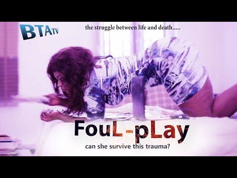 FOUL PLAY -  LATEST NOLLYWOOD MOVIE