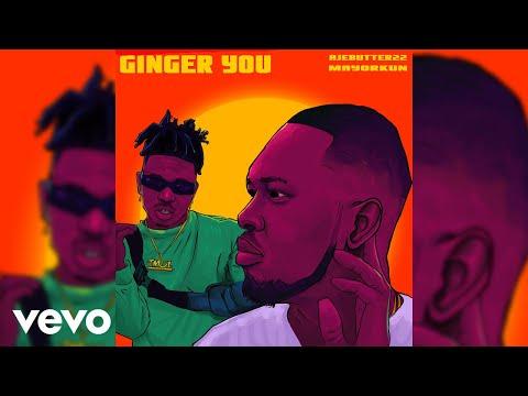 Ajebutter22 - Ginger You (Official Audio) ft. Mayorkun