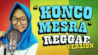 SKA Reggae - KONCO MESRA (Cover + Lirik) Via Vallen / Nella Kharisma / NDX A.K.A