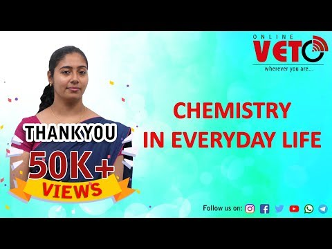 Kerala PSC Assistant grade & Civil Police Officer Special class (CHEMISTRY IN EVERYDAY LIFE)