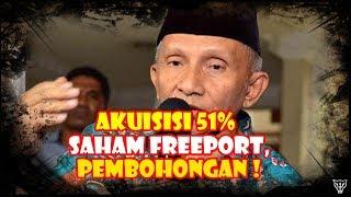 Video Kata Mbah Amien RI Akusisi 51% Saham Freeport, BOHONG MP3, 3GP, MP4, WEBM, AVI, FLV Juli 2018