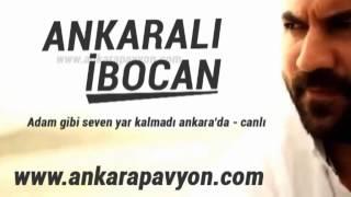 Ankaralı İbocan   Adam Gibi Seven Yar Farklı