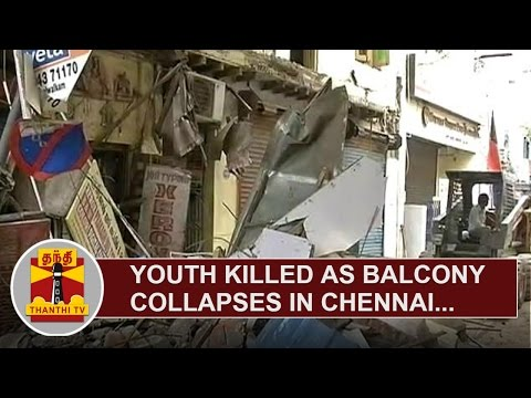 Youth-killed-as-balcony-collapses-in-Chennai-Thanthi-TV