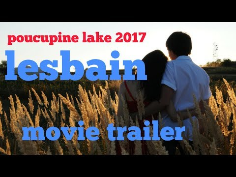 2017lesbsin movie trailer || porcupine lake trailer