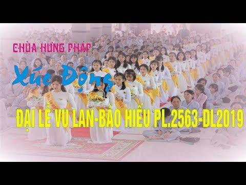 Đại Lễ Vu Lan Báo Hiếu PL2563 - DL 2019