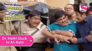 Video Your Favorite Character | Dr. Hathi Stuck In An Auto | Taarak Mehta Ka Ooltah Chashmah MP3, 3GP, MP4, WEBM, AVI, FLV Juli 2018