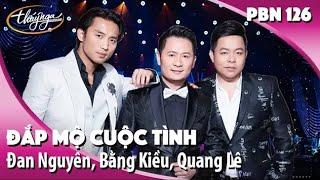Video Đan Nguyên, Bằng Kiều, Quang Lê  - Đắp Mộ Cuộc Tình (Vũ Thanh) PBN 126 MP3, 3GP, MP4, WEBM, AVI, FLV Agustus 2019