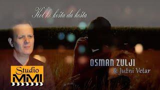 Osman Zulji & Juzni Vetar - Kol'ko Kosta Da Kosta