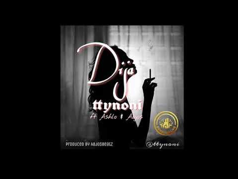 TTY NONI - Dija ft Ashlo weezy & Abjos