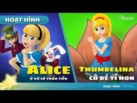 Alice ở xứ sở thần tiên + Thumbelina Cô Bé Tí Hon câu chuyện cổ tích - Truyện cổ tích việt nam - Thời lượng: 28 phút.