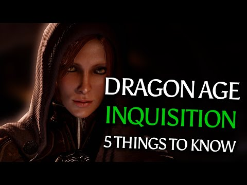 5 Things You Need to Know about Dragon Age: Inquisition