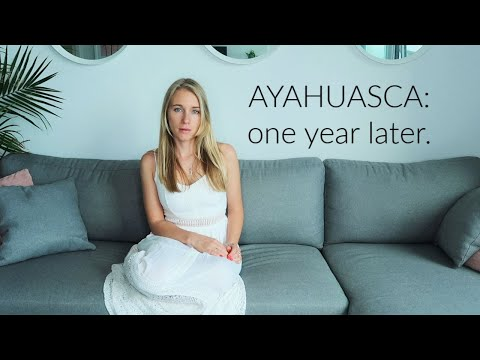 AYAHUASCA: 1 year later...