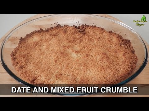 Date and Mixed Fruit Crumble - Ramzan Special 24 July 2014 06 PM