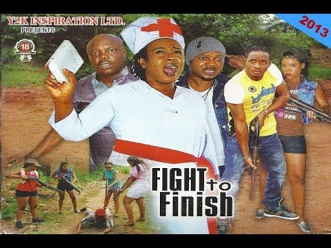 Fight To Finish 1 - Nollywood Movies 2013
