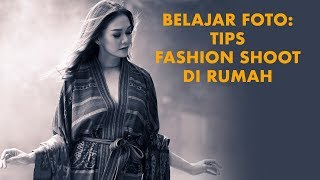 Video Belajar Foto: Tips Fashion Shoot di rumah (2018)| DarwisVlog #27 MP3, 3GP, MP4, WEBM, AVI, FLV Mei 2019