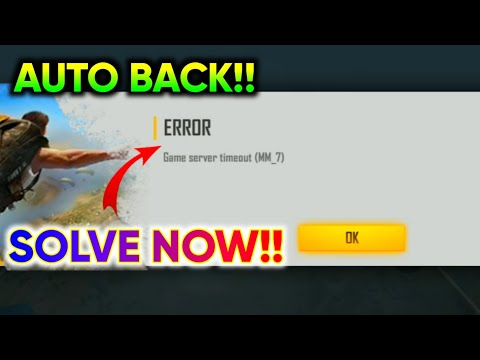 GAME SERVER TIMEOUT (MM_7) |  FREE FIRE ERROR PROBLEM | FREE FIRE AUTO BACK PROBLEM FIX NOW
