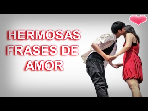 Frases românticas - Hermosas frases de amor para una mujer, pensamientos romanticos con imagenes, dedicatorias