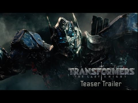 Transformers The Last Knight Official Teaser