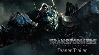 Transformers: The Last Knight - Official Teaser