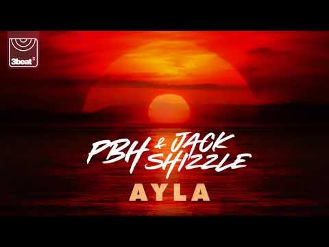 PBH & Jack Shizzle - Ayla